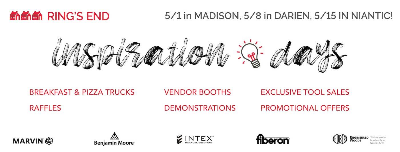 Inspiration Days: Madison - May 1st, Darien - May 8th, Niantic - May 15th